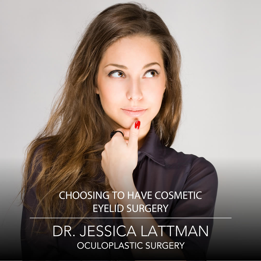 Choosing to have cosmetic eyelid surgery