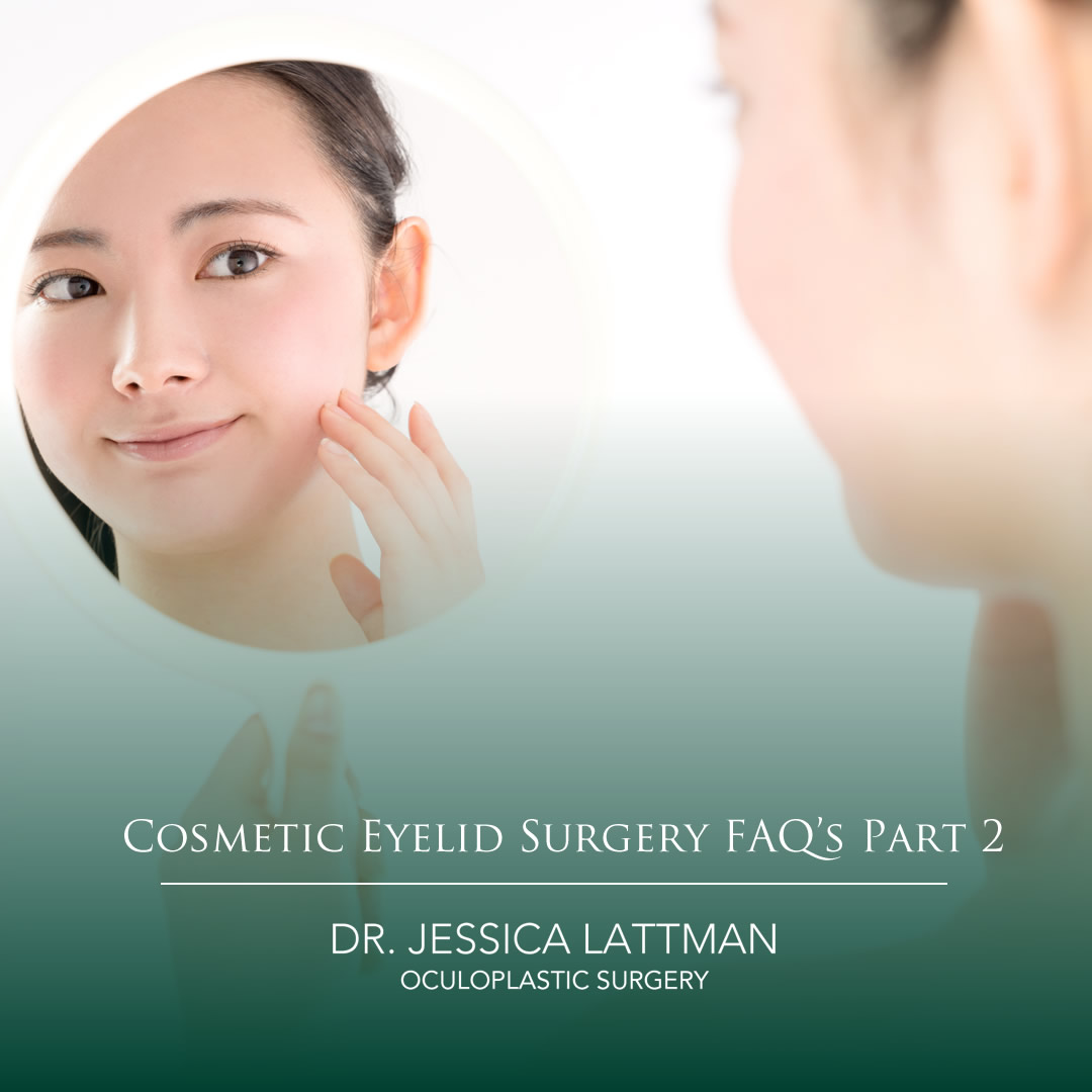 Eyelid Surgery FAQ's Part 2